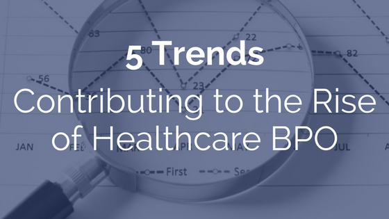 5 Trends Contributing to the Rise of Healthcare BPO | Meduit Innovation Lab Blog Post