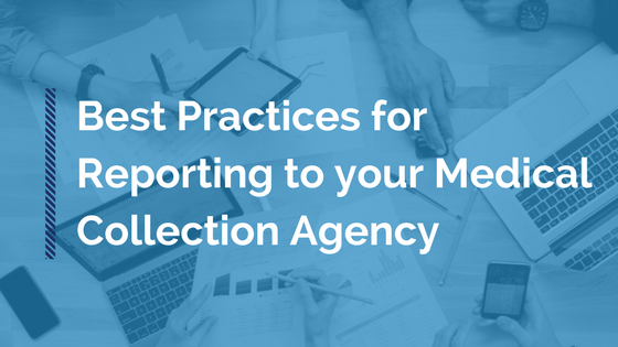 Best Practices for Reporting to your Medical Collection Agency blog title image.png