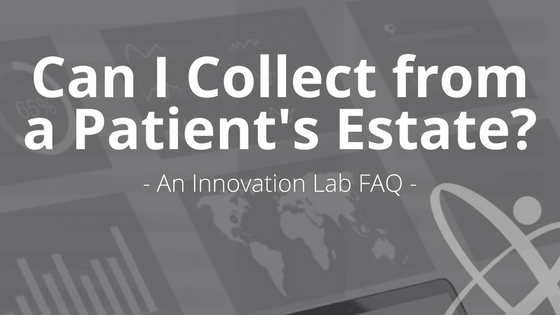 Can I Collect from a Patient's Estate_ Blog Title Image