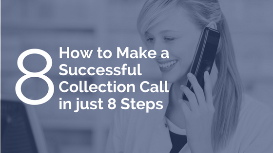 How to Make a Successful Collection Call in just 8 Steps blog article title image.png